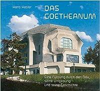 Das Goetheanum: Eine Fuehrung durch den Bau, seine Umgebung und seine Geschichte