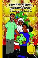 Papa & Jason's Christmas Magic