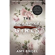 The Roanoke Girls: the gripping Richard & Judy thriller and #1 bestseller