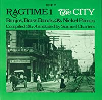 Ragtime #1: the City-Banjos Brass Bands & Nickel P