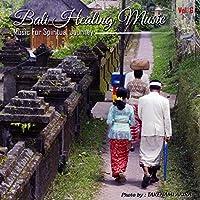 Bali Healing Music, Vol. 6
