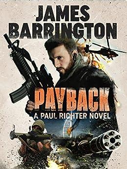 Payback (An Agent Paul Richter Thriller Book 6) by [Barrington, James]