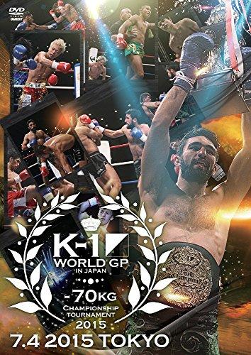 K-1 WORLD GP 2015 ~-70kg初代王座決定トーナメント~ 2015.7.4 東京・代々木体育館 [DVD]