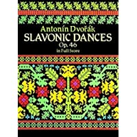 Dvorak: Slavonic Dances, Op 46 in Full Score