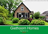 Giethoorn Homes 2019: Calendar of the beautiful homes in Giethoorn, the Netherlands. (Calvendo Places)
