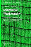 Comparative Wood Anatomy (Springer Series in Wood Science)
