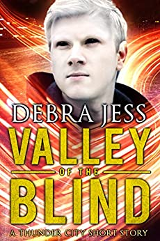 Valley of the Blind: A Thunder City Short Story by [Jess, Debra]