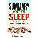 Summary: Why We Sleep: Unlocking the Power of Sleep and Dreams By Matthew Walker, Phd