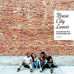Music City Lovers 〜 Soundtracks For Comfortable Life