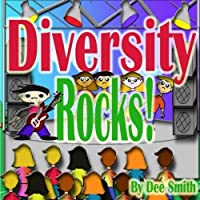 Diversity Rocks!: A Rhyming Picture Book Which Encourages Kids to Embrace Diversity Featuring a Rock Star Kid.