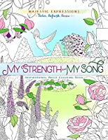 My Strength and My Song: Inspirational Adult Coloring Book (Majestic Expressions)