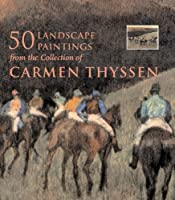 Landscape Paintings In The Collection of Carmen Thyssen-Bornemisza (Art Collections)