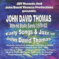Early Songs & Jazz of John David Thomas