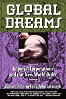 Global Dreams: Imperial Corporations and the New World Order (Touchstone Book)