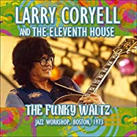 The Funky Waltz by Larry Coryell