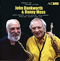 About 42 Years Later - John Dankworth & Danny Moss by John Dankworth & Danny Moss