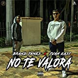 no te valora (with Brand James) [Explicit]