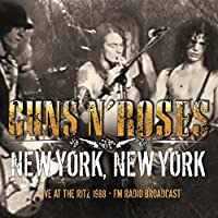 GUNS N' ROSES - NEW YORK NEW YORK by Guns N' Roses