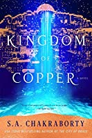 The Kingdom of Copper: A Novel
