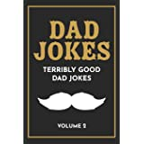 Dad Jokes: The Terribly Good Dad jokes book| Father's Day gift, Dads Birthday Gift, Christmas Gift For Dads: 2
