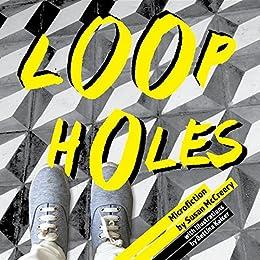 Loopholes: Microfiction by [McCreery, Susan]