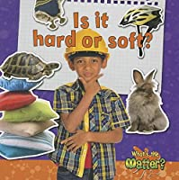 Is It Hard or Soft? (What's the Matter?)