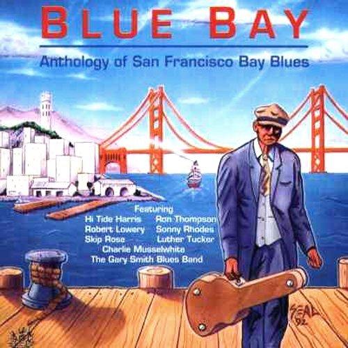 Blue Bay-Anthology of San Francisco Bay Blues
