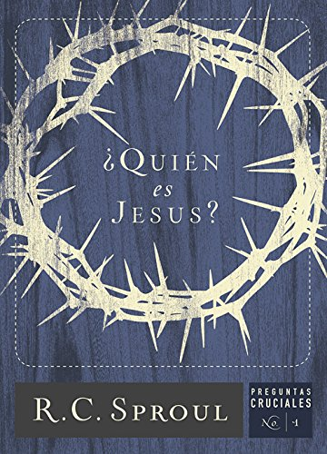 Who Is Jesus?: 1 (Crucial Questions Series) R.C. Sproul Reformation Trust Publishing