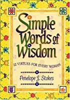 Simple Words of Wisdom: 52 Virtues for Every Woman