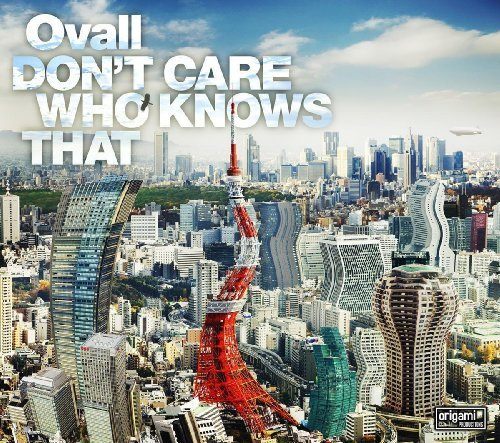 Don'T Care Who Knows That by Ovall