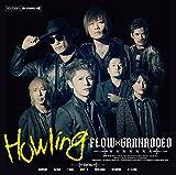 【早期購入特典あり】Howling(通常盤)(FLOW×GRANRODEO B3ポスター付)