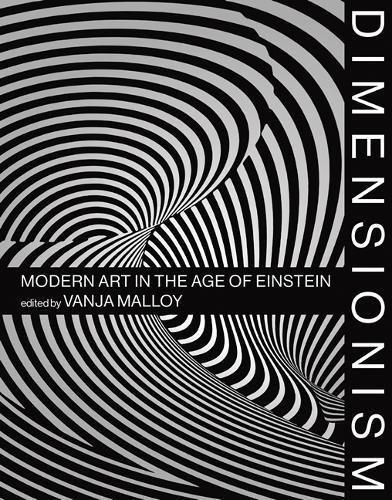 Download Dimensionism: Modern Art in the Age of Einstein (The MIT Press) 0262038471