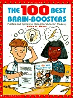The 100 Best Brain-Boosters: Puzzles and Games to Stimulate Students' Thinking