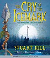 Cry of the Icemark (The Icemark Chronicles)