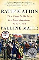 Ratification: The People Debate the Constitution, 1787-1788 by Pauline Maier(2011-06-07)