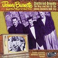 Shattered Dreams by BURNETTE JOHNNY/ROCK N ROLL TR
