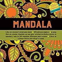 Mandala Libro de colorear Kawaii para mujer - 200 patrones mágicos - un gran libro de colorear Mandala con una gran variedad de diseños mixtos de Mandala y más de 200 Mandalas diferentes para colorear - Libros de colorear felices para aliviar el estrés