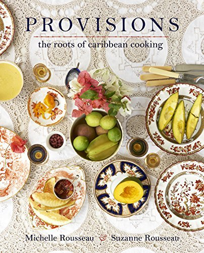 Provisions: The Roots of Caribbean Cooking--150 Vegetarian Recipes (English Edition)