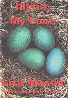 Illyria, My Love by [Mason, Lisa]