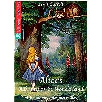 Alice's Adventures in Wonderland (English French edition illustrated): Alice au pays des merveilles (Anglais Français édition illustré) (English Edition)