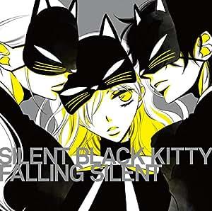 SILENT BLACK KITTY「FALLING SILENT」