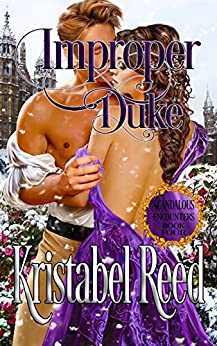 Improper Duke: Scandalous Encounters by [Reed, Kristabel]