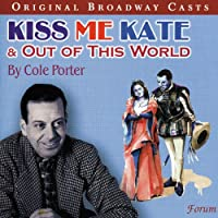 Kiss Me Kate/Out of This World