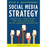 Social Media Strategy: Marketing, Advertising, and Public Relations in the Consumer Revolution, Third Edition