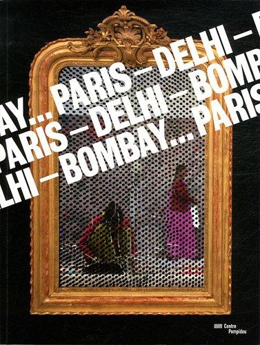 Paris - Dehli - Bombay