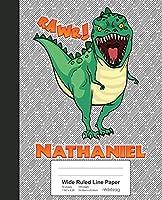 Wide Ruled Line Paper: NATHANIEL Dinosaur Rawr T-Rex Notebook (Weezag Wide Ruled Line Paper Notebook)