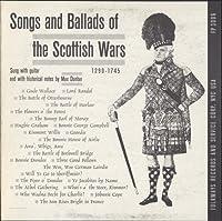 Songs & Ballads of the Scottish Wars 1290-1745