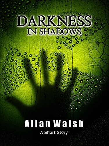 Darkness In Shadows by [Walsh, Allan]