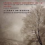 """Handel: Organ Concerto No. 13 """"The Cuckoo and the Nightingale"""" & Haydn: Organ Concerto"""