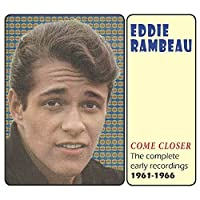 Come Closer: Complete Early Recordings 1961-1966 by EDDIE RAMBEAU (2013-05-03)